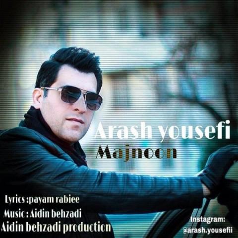 دانلود آهنگ جدید آرش یوسفی مجنون